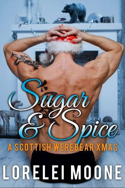 Sugar & Spice: A Scottish Werebear Xmas